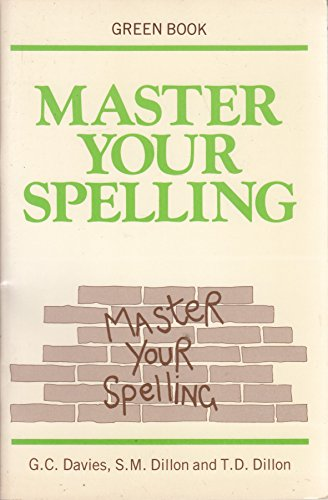 Master Your Spelling By G.C. Davies