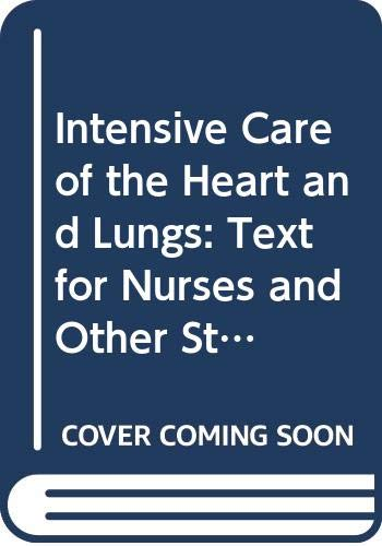 Intensive Care of the Heart and Lungs By Edward Alfred Harris