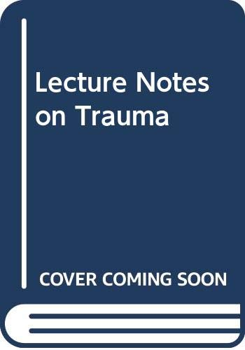 Lecture Notes on Trauma By Edited by John Templeton