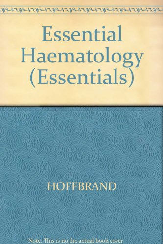 Essential Haematology By A. Victor Hoffbrand