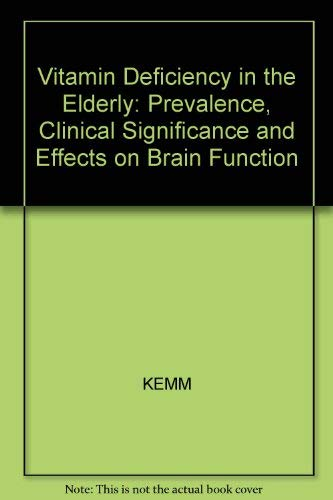 Vitamin Deficiency in the Elderly By Edited by J.R. Kemm