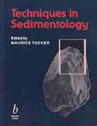 Techniques in Sedimentology By Edited by Maurice E. Tucker