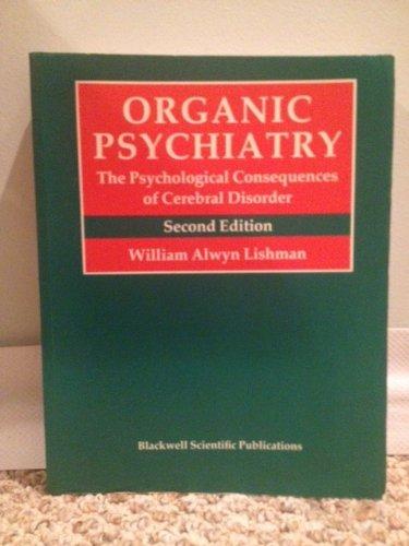 Organic Psychiatry By W.A. Lishman