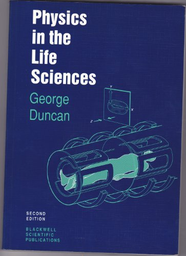 Physics in the Life Sciences by George Duncan