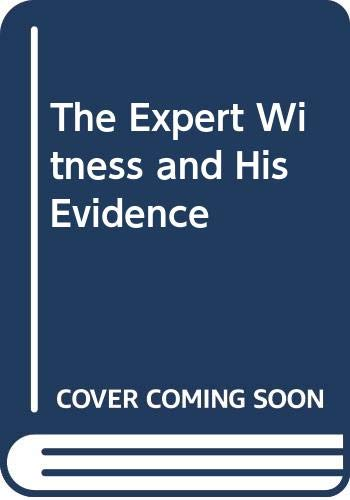 The Expert Witness and His Evidence By Michael P. Reynolds