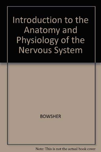 Introduction to the Anatomy and Physiology of the Nervous System By David Bowsher