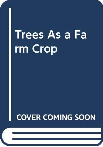 Trees as a Farm Crop By E.G. Richards