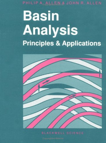 Basin Analysis: Principles and Applications By Philip A. Allen