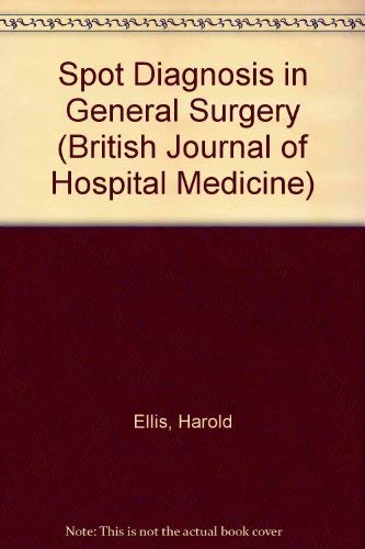 Spot Diagnosis in General Surgery (British Journal of Hospital Medicine) By Harold Ellis