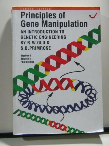 Principles of Gene Manipulation by R.W. Old