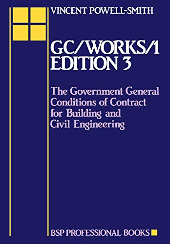 G. C./Works/One - Edition Three: Government General Conditions of Contract for Building and Civil Engineering by Vincent Powell-Smith