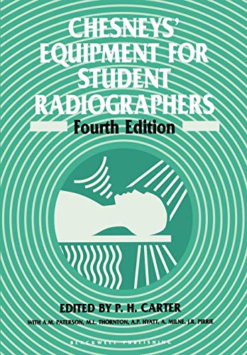 Chesneys' Equipment for Student Radiographers By Edited by P. H. Carter