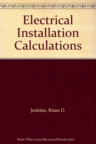 Electrical Installations Calculations By B.D. Jenkins