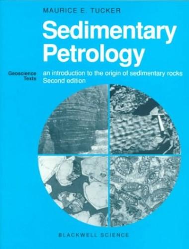 Sedimentary Petrology By Maurice E. Tucker
