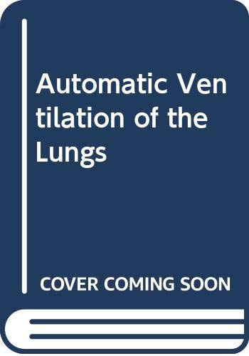 Automatic Ventilation of the Lungs By W.W. Mushin