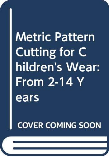 Metric Pattern Cutting for Children's Wear By Winifred Aldrich