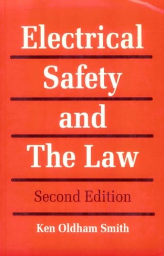 Electrical Safety and the Law By Ken Oldham Smith
