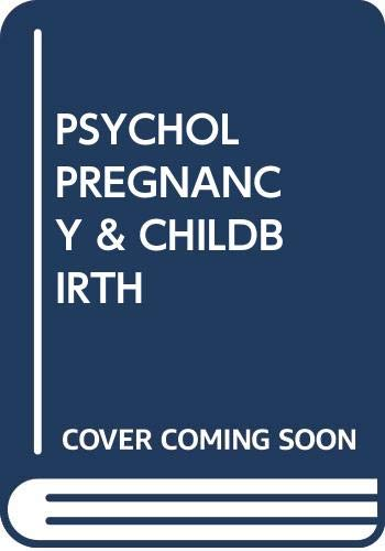 The Psychology of Pregnancy and Childbirth By Lorraine Sherr