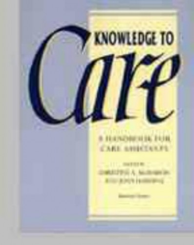 Knowledge to Care: Handbook for Care Assistants by Edited by Christine McMahon