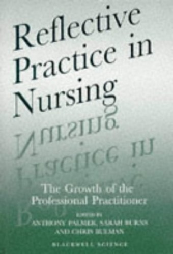 Reflective Practice in Nursing By Edited by Anthony Palmer