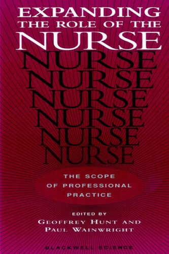 Expanding the Role of the Nurse: The Scope of Professional Practice By Edited by Geoffrey Hunt