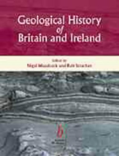 Geological History of Britain and Ireland by Nigel H. Woodcock