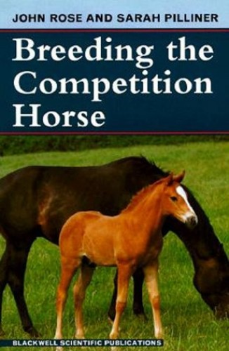 Breeding the Competition Horse By John Rose