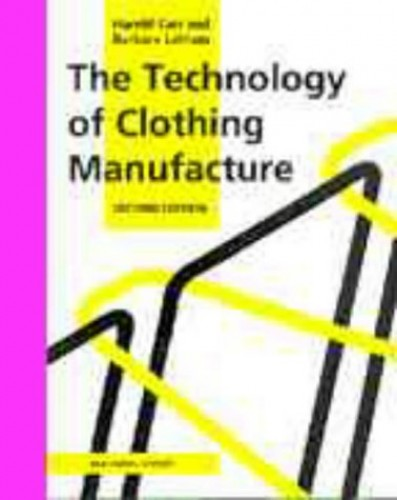 The Technology of Clothing Manufacture By Harold Carr