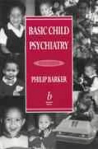 Basic Child Psychiatry By Philip Barker