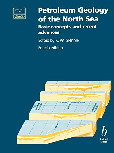 Petroleum Geology of the North Sea 4e: Basic Concepts and Recent Advances By Edited by K. W. Glennie