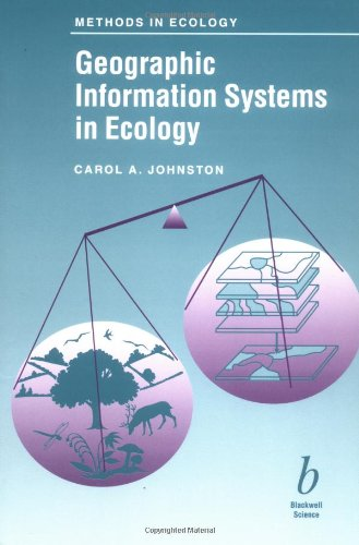 Geographic Information Systems in Ecology By C.A. Johnston