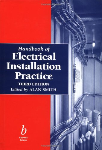 Handbook of Electrical Installation Practice by Prof. Alan Smith