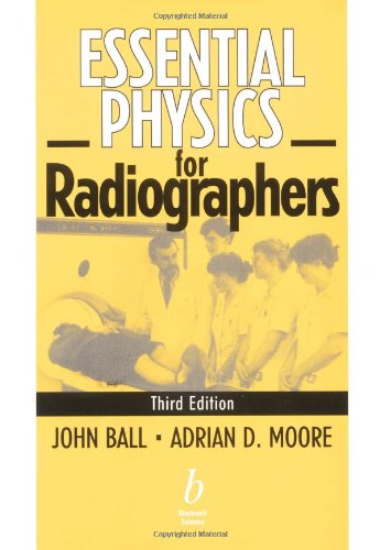 Essential Physics for Radiographers by John Ball