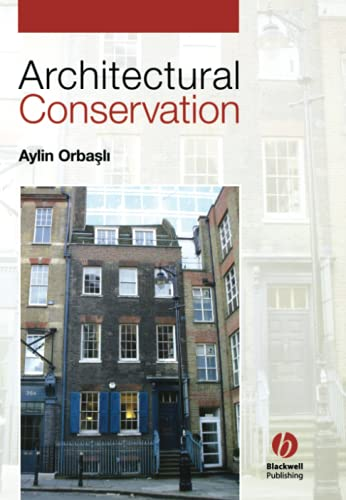 Architectural Conservation: Principles and Practice By Aylin Orbasli