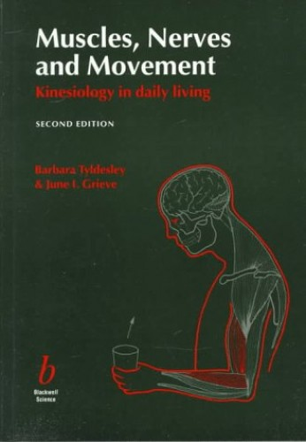 Muscles, Nerves and Movement By Barbara Tyldesley