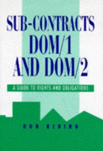 Sub-Contracts DOM/1 and DOM/2 (Guide to Rights and Obligations) by Don Riding