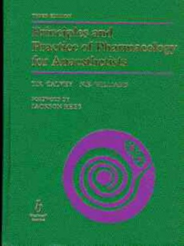 Principles and Practices of Pharmacology for Anaesthetists By N. Calvey