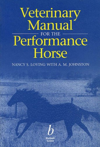 Veterinary Manual for the Performance Horse (Essential Series) By Nancy S. Loving