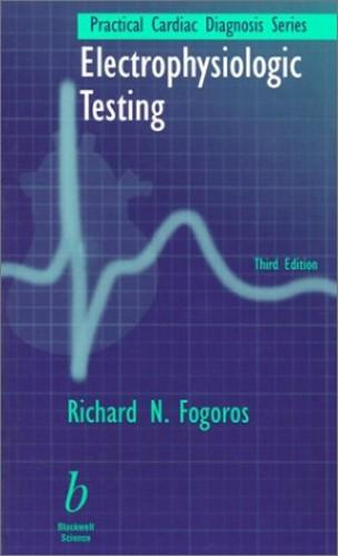 Electrophysiologic Testing By Dr Richard Fogoros