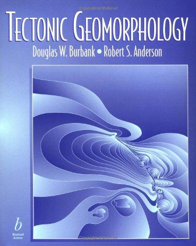 Tectonic Geomorphology By Douglas W. Burbank