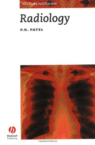 Lecture Notes on Radiology By P.R. Patel