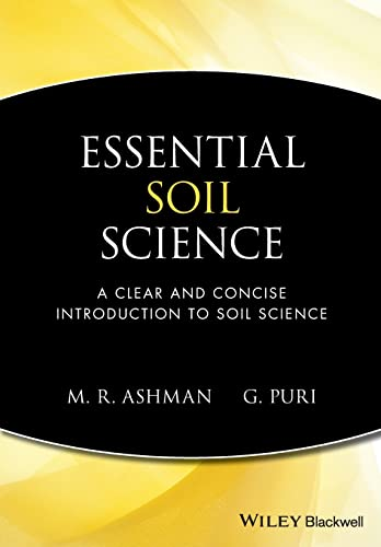 Essential Soil Science: A Clear and Concise Introduction to Soil Science By Mark Ashman