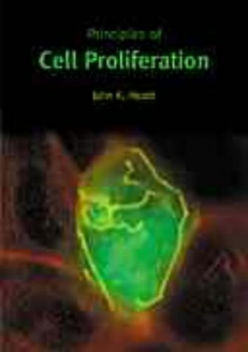 Principles of Cell Proliferation By J.R. Heath