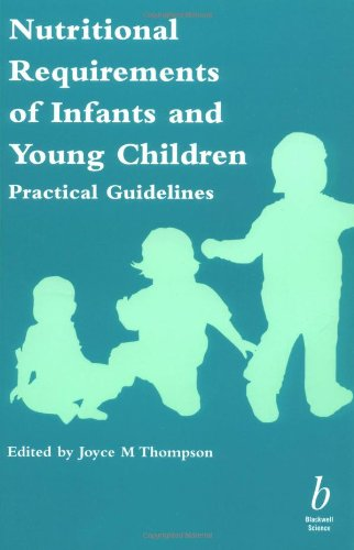 Nutritional Requirements of Infants and Young Children By Joyce Thompson