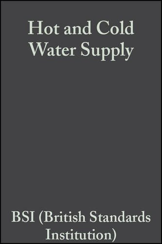 Hot and Cold Water Supply by British Standards Institution