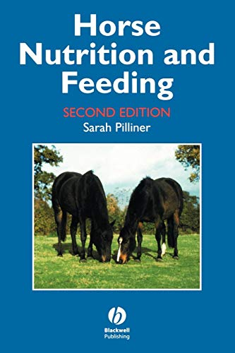 Horse Nutrition and Feeding by Sarah Pilliner