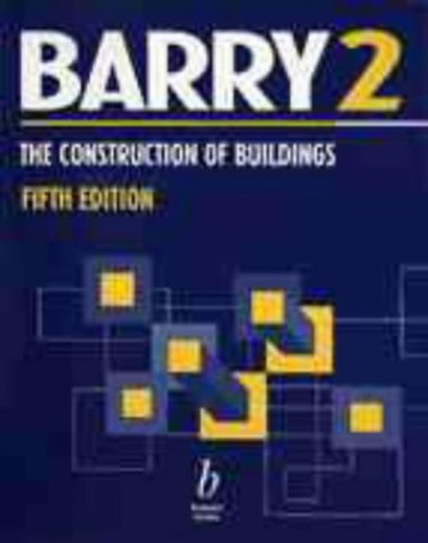 The Construction of Buildings: Windows, Doors, Fires, Stairs, Finishes v. 2 By R. Barry
