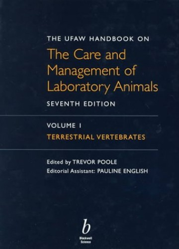 UFAW Handbook on the Care and Management of Laboratory Animals By T. Poole