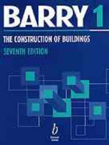 The Construction of Buildings: Foundations, Walls, Floors, Roofs v.1: Foundations, Walls, Floors, Roofs Vol 1 By R. Barry
