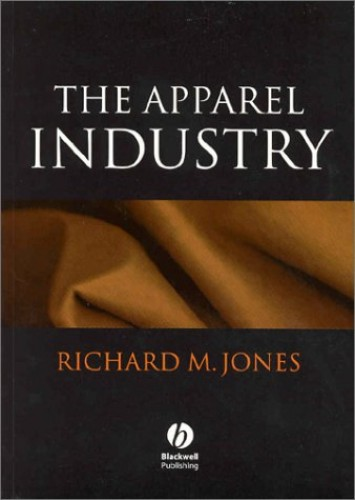 The Apparel Industry By Richard Jones